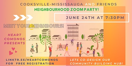 Cooksville-Mississauga and Friends Neighbourhood Zoom Party tickets