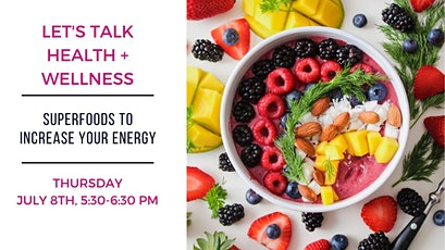 Free Seminar: Superfoods to Increase Your Energy tickets