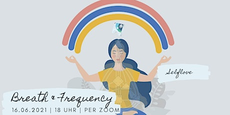 Breath & Frequency - Selflove Session am 16.06.2021 Tickets