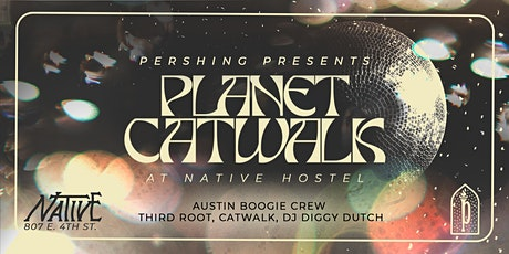 Pershing Presents | Planet Catwalk at Native Hostel tickets
