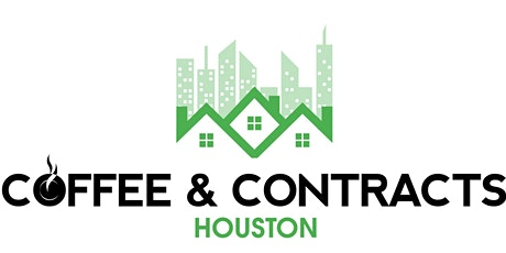 Coffee & Contracts Houston REAL ESTATE NETWORKING EVENT tickets