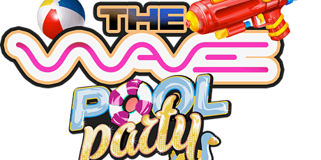 THE WAVE ! POOL PARTY Saturday June19th @ Grand Tuscany Hotel #thewavehtx tickets