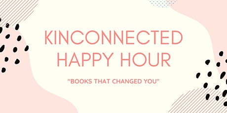 """KINCONNECTED Happy Hour -  """"Books that Changed You"""" Exchange tickets"""