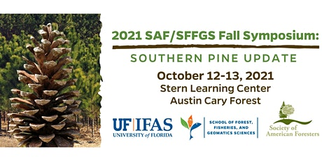 """2021 Florida SAF / UF SFFGS Fall Symposium: """"Southern Pine Update"""" tickets"""