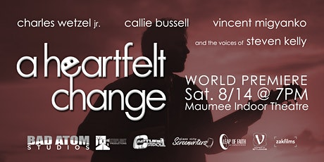 """A Heartfelt Change"" World Premiere tickets"