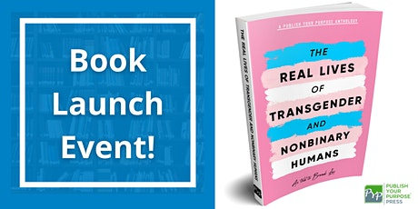 The Real Lives of Transgender and Nonbinary Humans:  Book Launch tickets