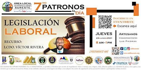 7mo  Patronos al Día con el ALDLSureste, Legislación Laboral tickets