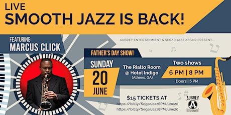 Segar Jazz Affair concert with Saxophonist Marcus Click - 8PM SHOW tickets
