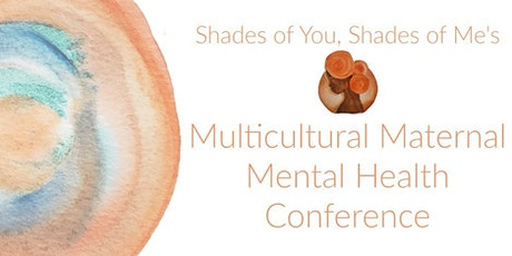 """""""Shades of You"""" Multicultural Maternal Mental Health Hybrid Conference tickets"""