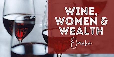 Wine, Women, & Wealth - Omaha tickets