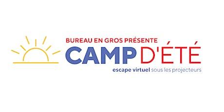 Bureau en Gros présente Camp D'été billets