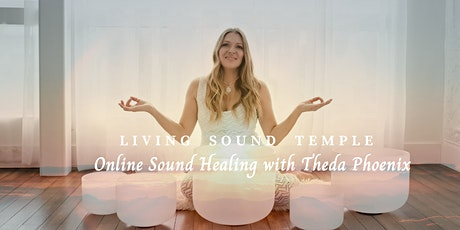 Living Sound Temple ~ June Sound Healing Series with Theda Phoenix tickets