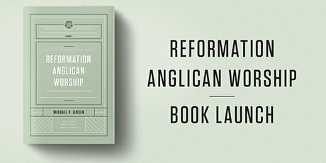 Reformation Anglican Worship Book Launch tickets