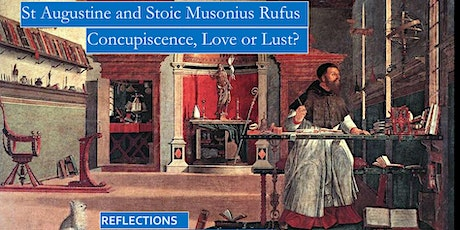 Stoic Rufus and St Augustine on Concupiscence, Forgiveness, Obedience and E tickets