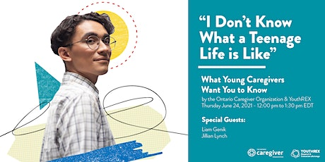 """""""I Don't Know What a Teenage Life is Like"""": Young Caregivers tickets"""