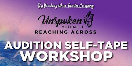 Unspoken Audition Self-Tape Workshop tickets
