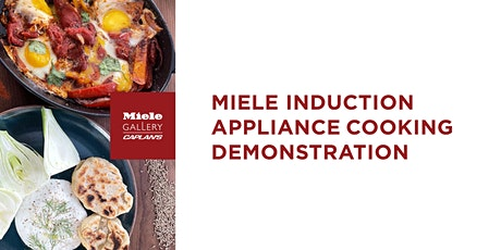 MIELE INDUCTION APPLIANCE COOKING DEMO tickets