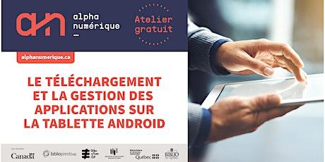 Le téléchargement et gestion des applications sur la tablette (Android) billets
