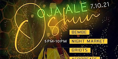 Oja Alé Oshun: Oshun's Night Market tickets