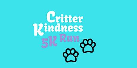Critter Kindness 5K Run tickets