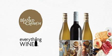 Blasted Church and Everything Wine Virtual Tasting tickets