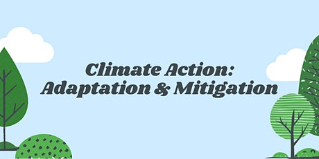 Climate Action: Adaptation & Mitigation tickets