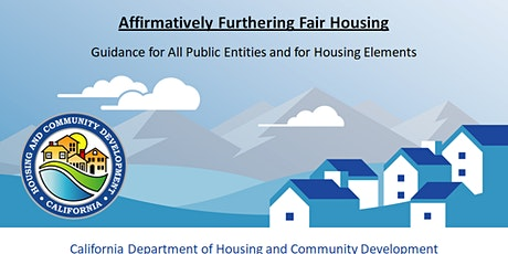 Affirmatively Furthering Fair Housing: HCD Guidance for Housing Elements tickets