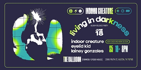 Indoor Creature Album Release w/Eyelid Kid and Lainey Gonzales tickets