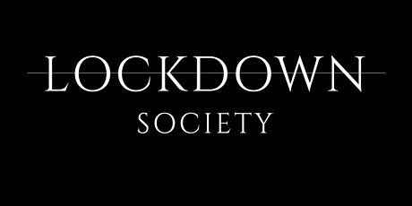 LOCKDOWN SOCIETY FESTIVAL tickets