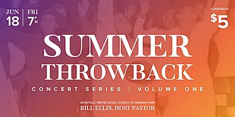Summer Throwback Concert Series: Volume One tickets
