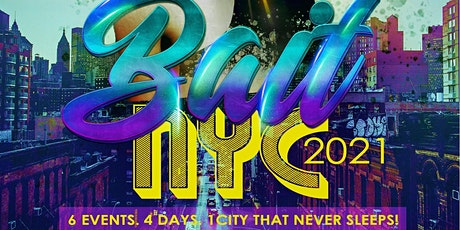 BAIT NYC 2021 PRIDE FOR WOMEN JUNE 24th - JUNE 27th!!! tickets