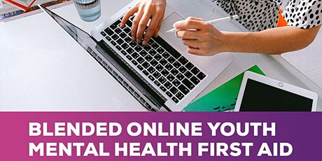 Youth Mental Health First Aid- Blended Online tickets