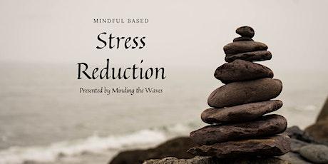 Copy of Live 8 Week Virtual Mindful Based Stress Reduction Program (MBSR) billets