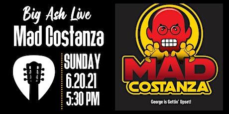 Mad Costanza Live @ The Big Ash Biergarten! tickets