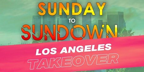 SunDay to SunDown: LA Takeover Edition tickets