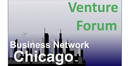 Business Network Chicago - Venture Forum - July 6th tickets