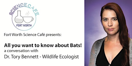 All you want to know about Bats! - A conversation with Dr. Tory Bennett tickets