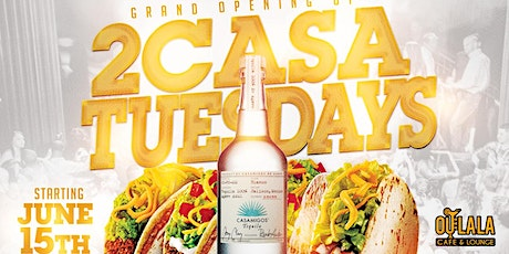 2 CASA TUESDAYS - The Perfect Mix of Tacos and Tequila Specials tickets