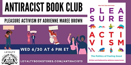 Loyalty Antiracist Book Club chats PLEASURE ACTIVISM tickets