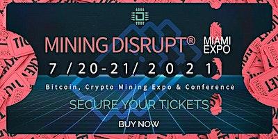 Mining Disrupt Conference | 2021 Miami, Florida