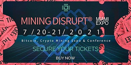 Mining Disrupt Conference | 2021 Miami, Florida tickets
