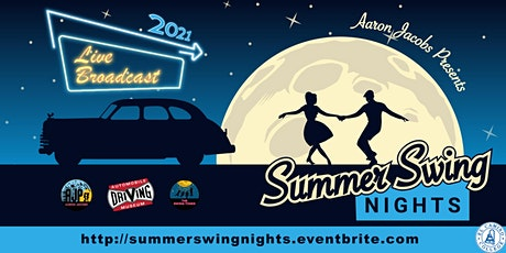 Summer Swing Nights 2021 - Drive-In Edition - LIVE Virtual Broadcast tickets