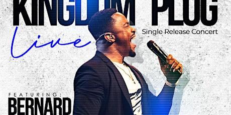 Kingdom Plug Live: Bernard Williams - Single Release Concert tickets
