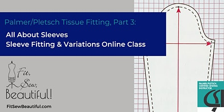 Palmer/Pletsch Tissue Fitting Part 3: All About Sleeves tickets