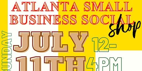 Atlanta's Small Business Social -  Pop Up, Shop & Socialize tickets