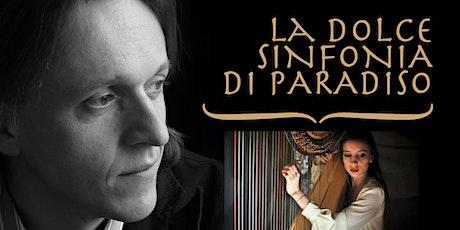 LA DOLCE SINFONIA DI PARADISO biglietti