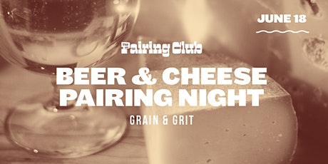 Beer & Cheese Pairing Night - ft. Grain & Grit Brewing! tickets