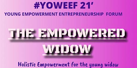 YOUNG WIDOWS EMPOWERMENT ENTREPRENUERSHIP FORUM ( YOWEEF) tickets