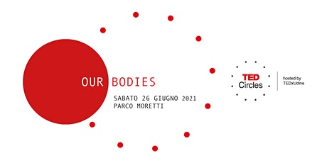 TED Circle giugno 2021: Our bodies biglietti
