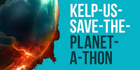 Kelp-us-save-the-planet-a-thon tickets